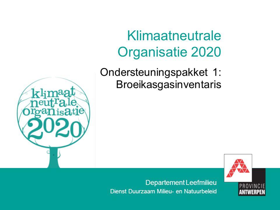 Departement Leefmilieu Dienst Duurzaam Milieu- en Natuurbeleid Klimaatneutrale Organisatie 2020 Ondersteuningspakket 1: Broeikasgasinventaris