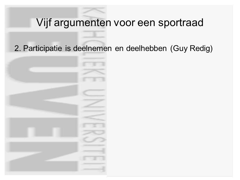 Vijf argumenten voor een sportraad 2. Participatie is deelnemen en deelhebben (Guy Redig)
