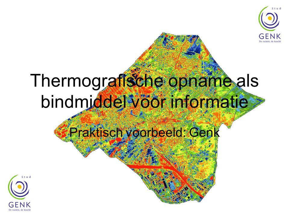 Thermografische opname als bindmiddel voor informatie Praktisch voorbeeld: Genk