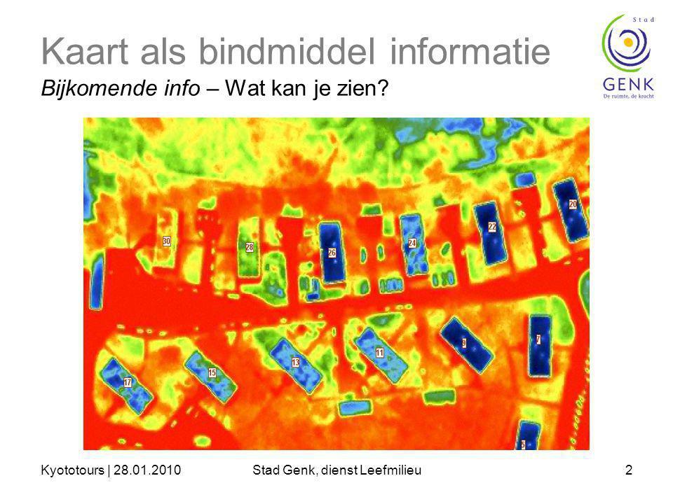 Kyototours | 28.01.2010Stad Genk, dienst Leefmilieu2 Kaart als bindmiddel informatie Bijkomende info – Wat kan je zien?