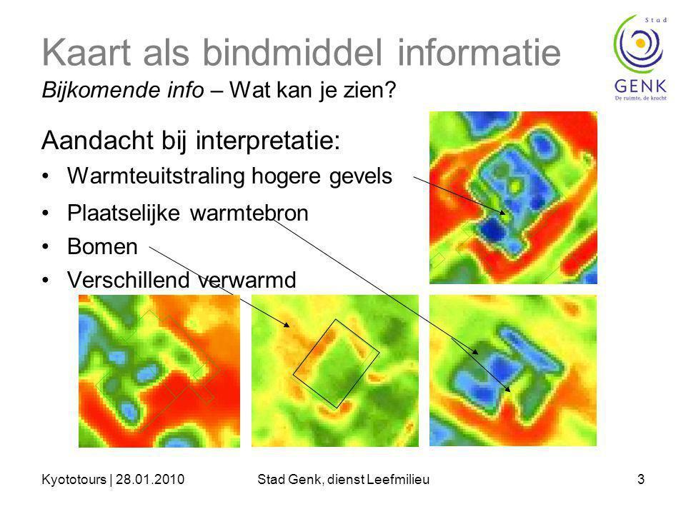 Kyototours | 28.01.2010Stad Genk, dienst Leefmilieu3 Kaart als bindmiddel informatie Bijkomende info – Wat kan je zien.