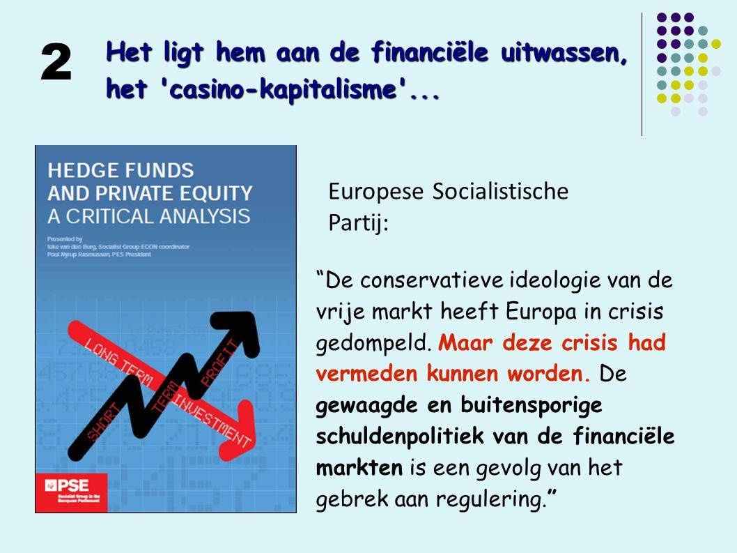 2 Het ligt hem aan de financiële uitwassen, het casino-kapitalisme ...