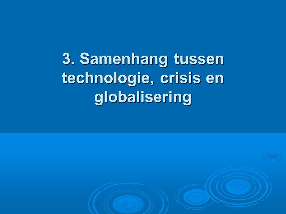 3. Samenhang tussen technologie, crisis en globalisering