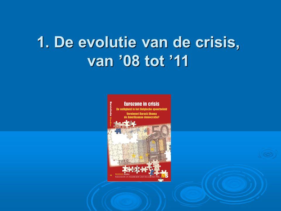 1. De evolutie van de crisis, van '08 tot '11