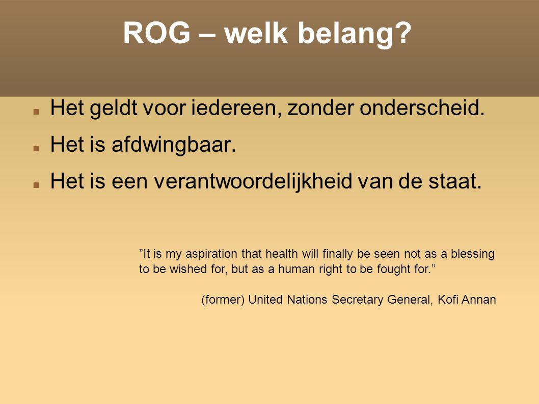ROG – welk belang. Het geldt voor iedereen, zonder onderscheid.
