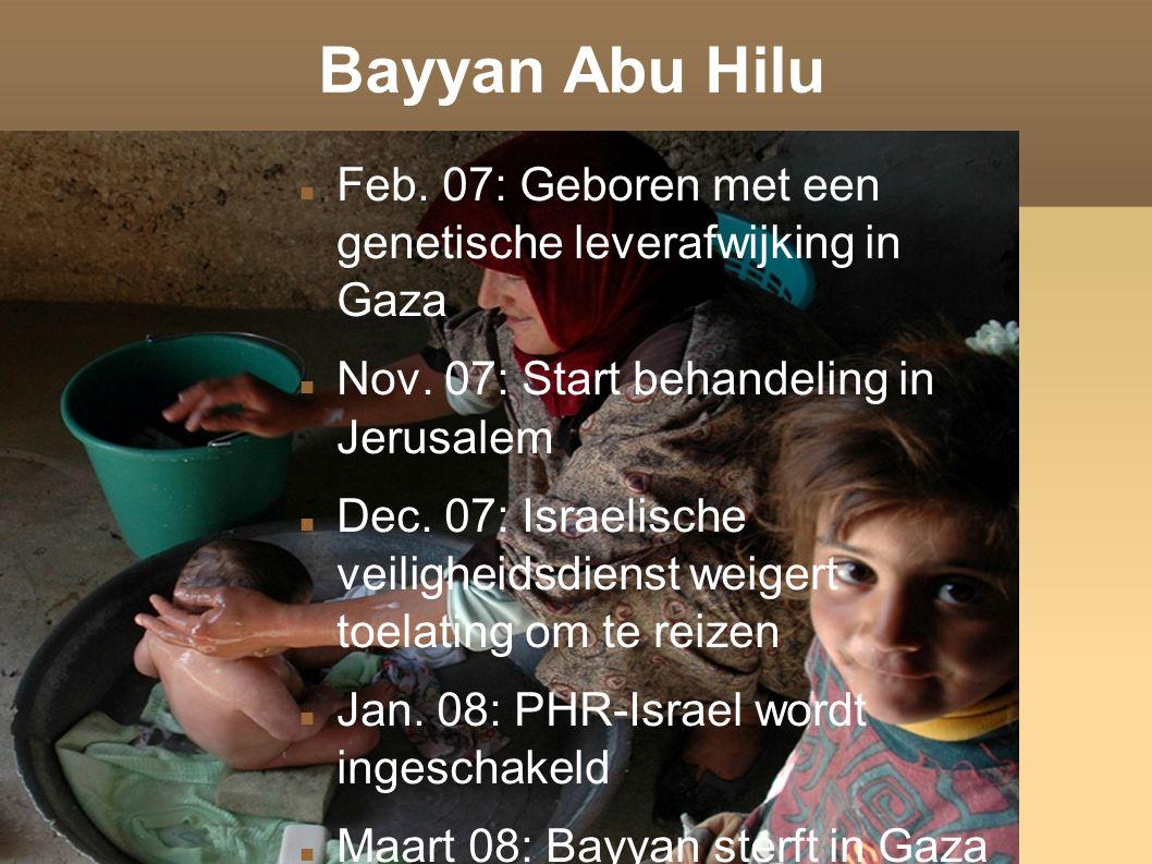 Bayyan Abu Hilu Feb.07: Geboren met een genetische leverafwijking in Gaza Nov.