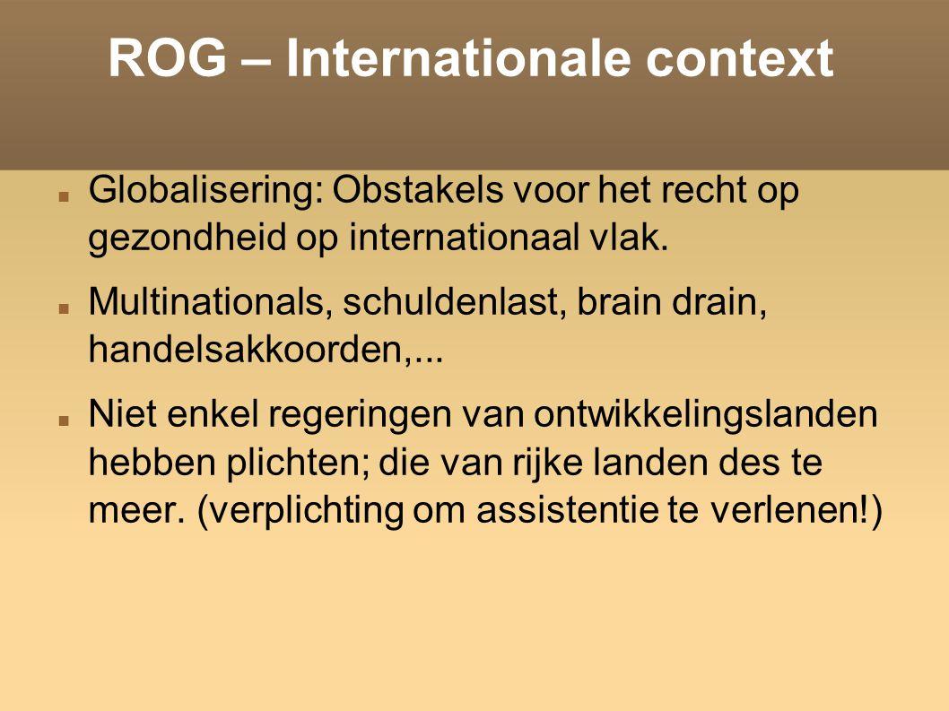 ROG – Internationale context Globalisering: Obstakels voor het recht op gezondheid op internationaal vlak.