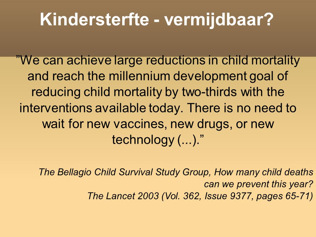 "Kindersterfte - vermijdbaar? ""We can achieve large reductions in child mortality and reach the millennium development goal of reducing child mortality"