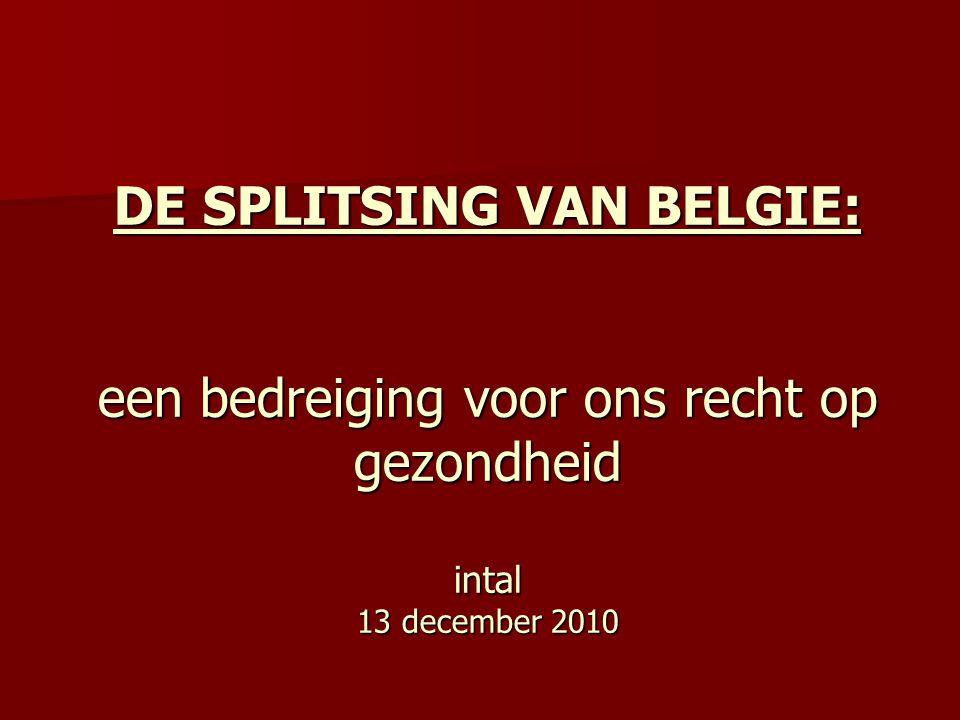 DE SPLITSING VAN BELGIE: een bedreiging voor ons recht op gezondheid intal 13 december 2010