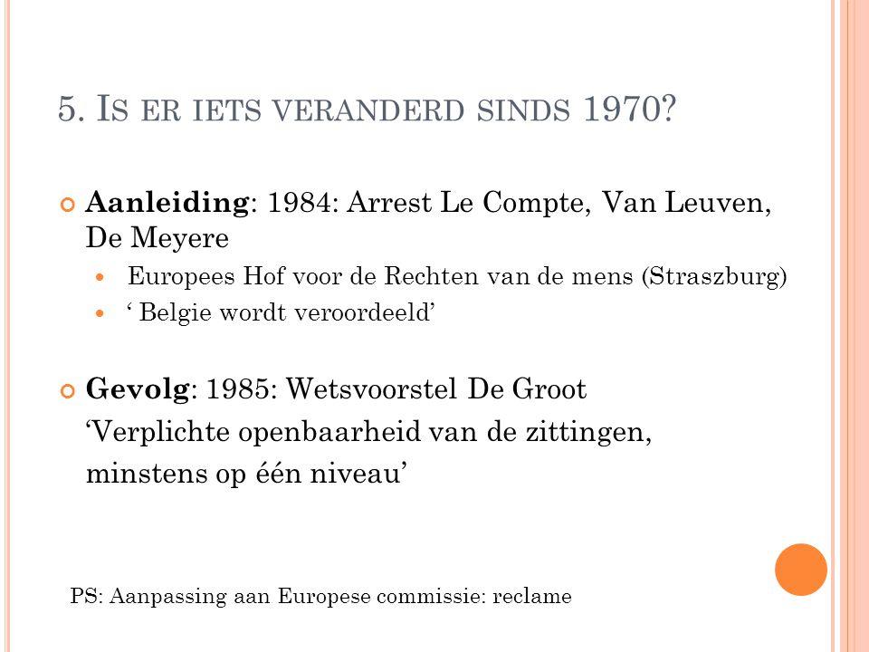 5. I S ER IETS VERANDERD SINDS 1970.