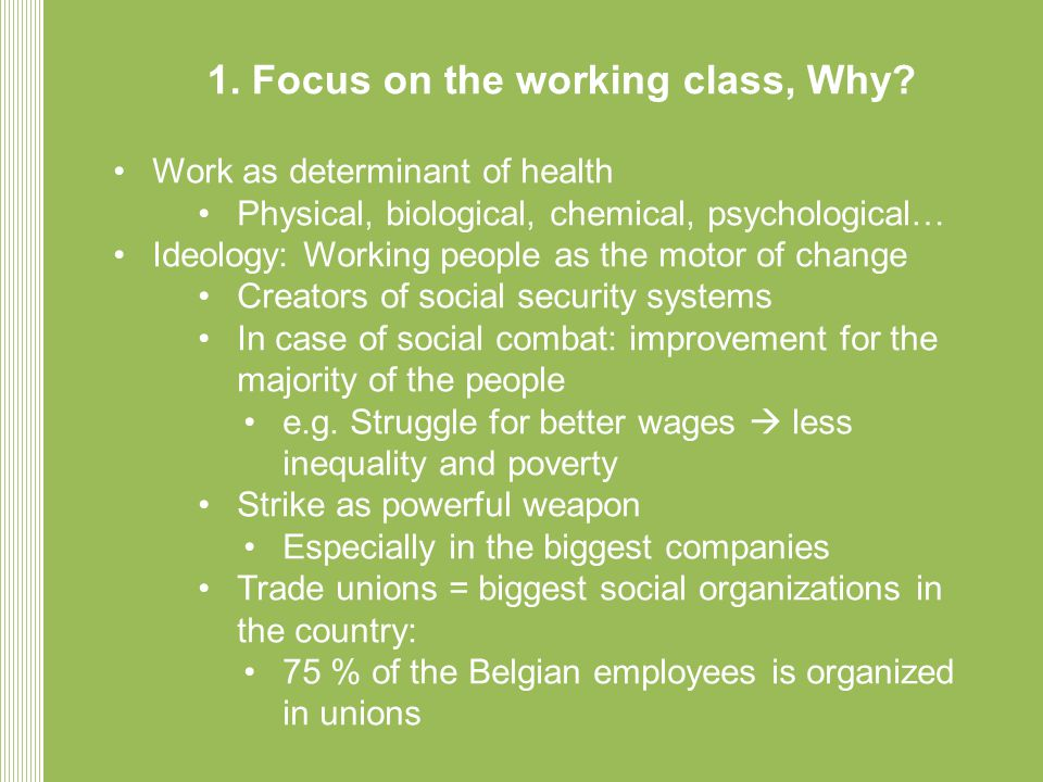 1. Focus on the working class, Why.