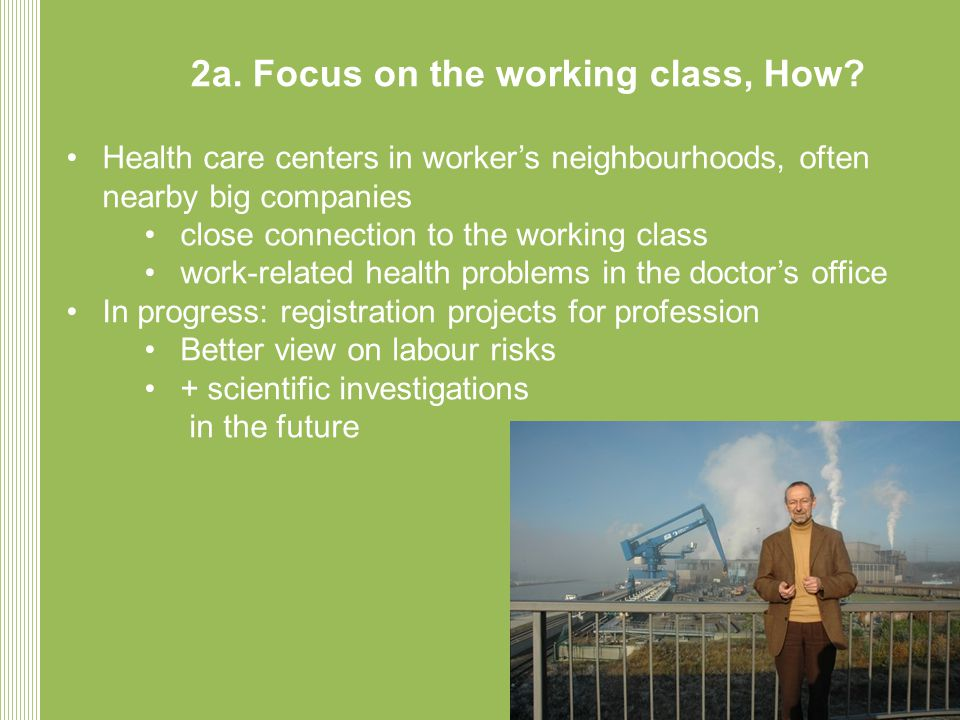 2a. Focus on the working class, How.