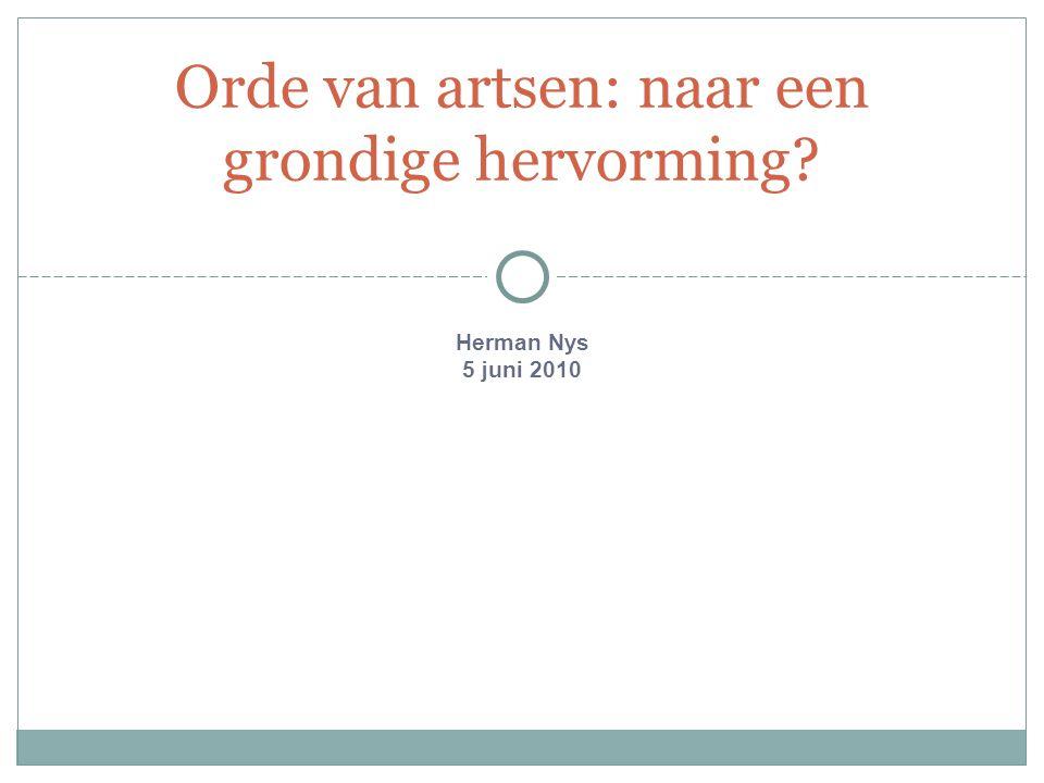 Herman Nys 5 juni 2010 Orde van artsen: naar een grondige hervorming?