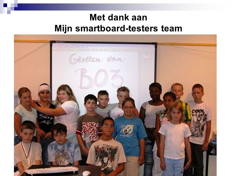 Met dank aan Mijn smartboard-testers team