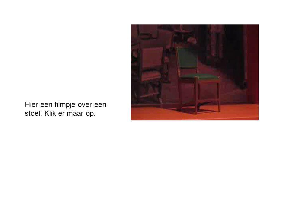 Hier een filmpje over een stoel. Klik er maar op.