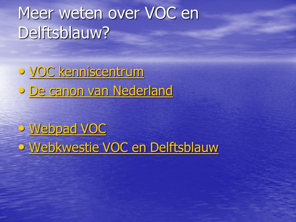 Meer weten over VOC en Delftsblauw? VOC kenniscentrum VOC kenniscentrum VOC kenniscentrum VOC kenniscentrum De canon van Nederland De canon van Nederl