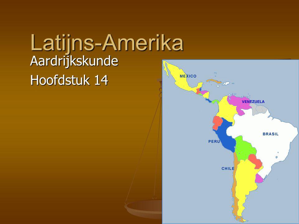 Latijns-AmerikaAardrijkskunde Hoofdstuk 14