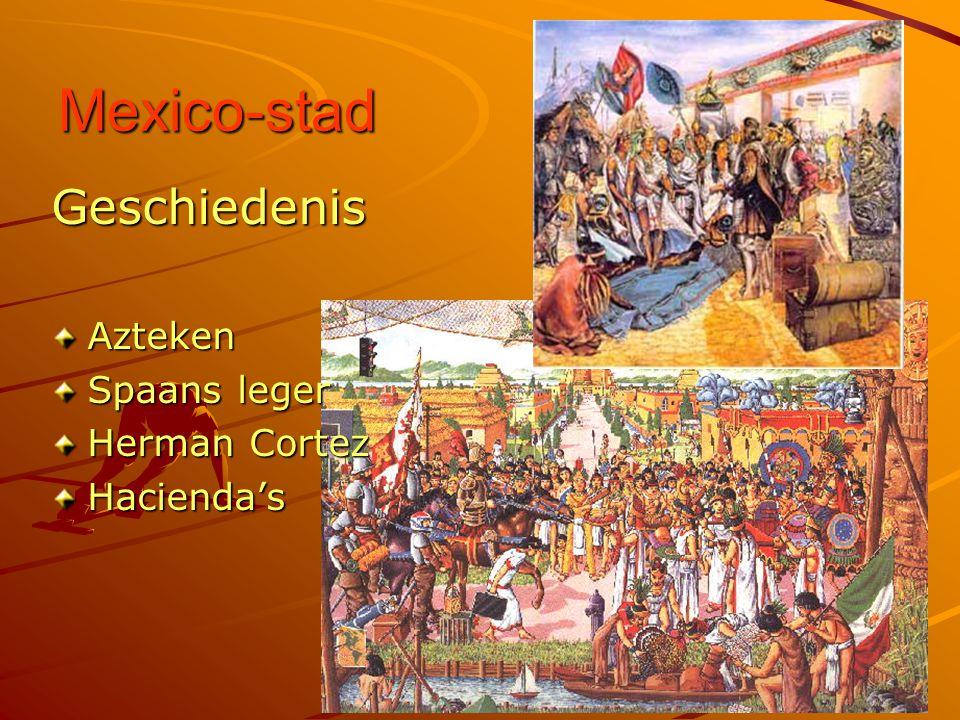 De tijd van de Azteken Oorspronkelijke bewonersOorspronkelijke bewoners Mexico-stad was goed verzorgdMexico-stad was goed verzorgd Akkers met maisAkkers met mais PaleizenPaleizen