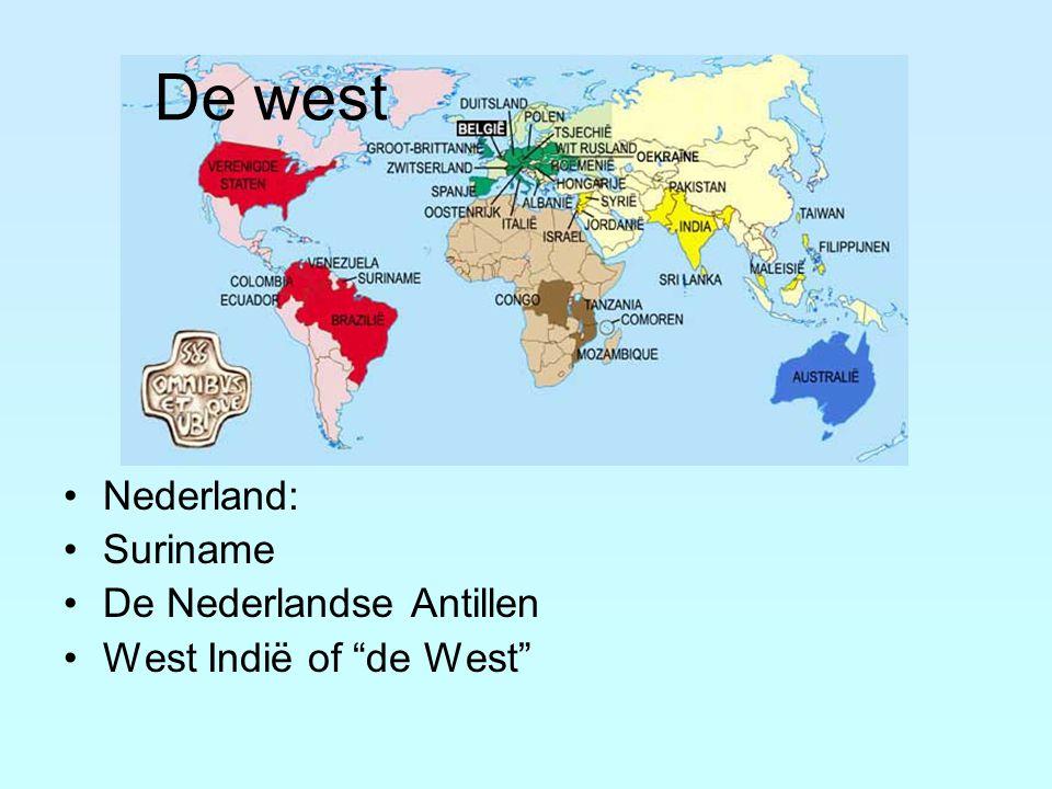 "De west Nederland: Suriname De Nederlandse Antillen West Indië of ""de West"""