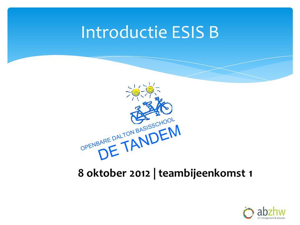 Introductie ESIS B 8 oktober 2012 | teambijeenkomst 1
