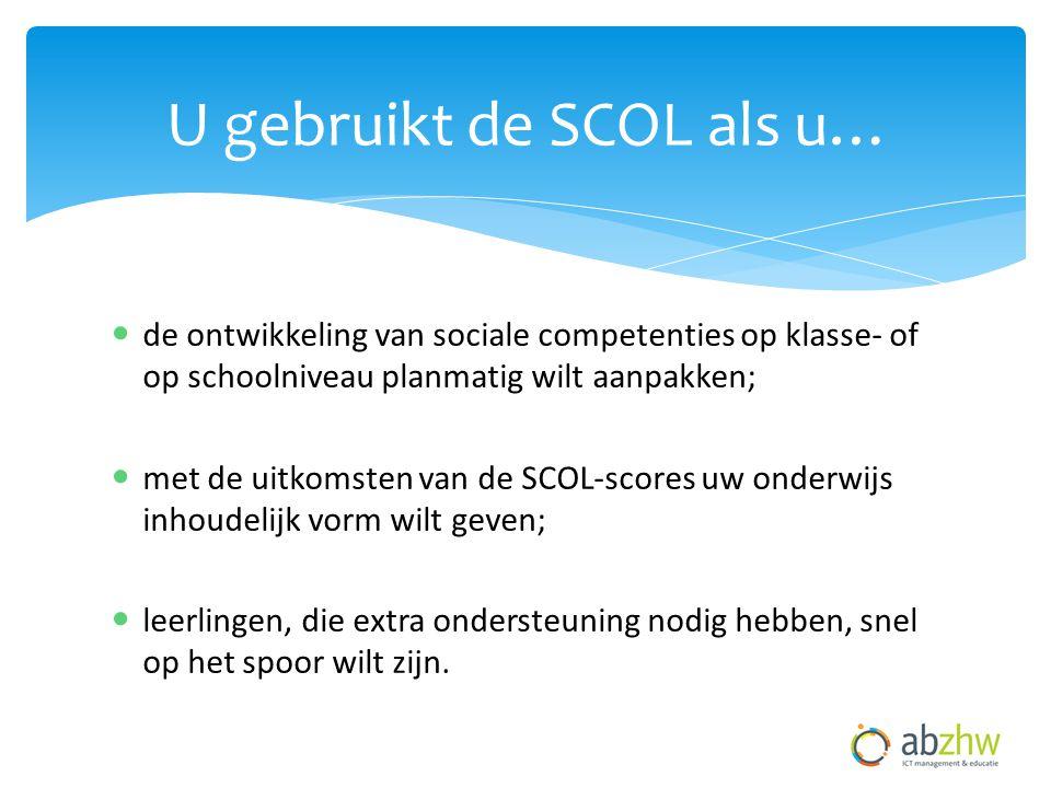 U gebruikt de SCOL als u… de ontwikkeling van sociale competenties op klasse- of op schoolniveau planmatig wilt aanpakken; met de uitkomsten van de SCOL-scores uw onderwijs inhoudelijk vorm wilt geven; leerlingen, die extra ondersteuning nodig hebben, snel op het spoor wilt zijn.
