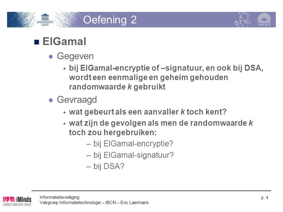 Informatiebeveiliging Vakgroep Informatietechnologie – IBCN – Eric Laermans p.