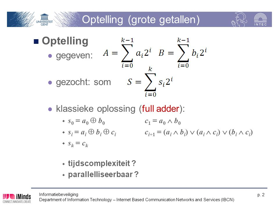 Informatiebeveiliging Department of Information Technology – Internet Based Communication Networks and Services (IBCN) p. 2 Optelling (grote getallen)
