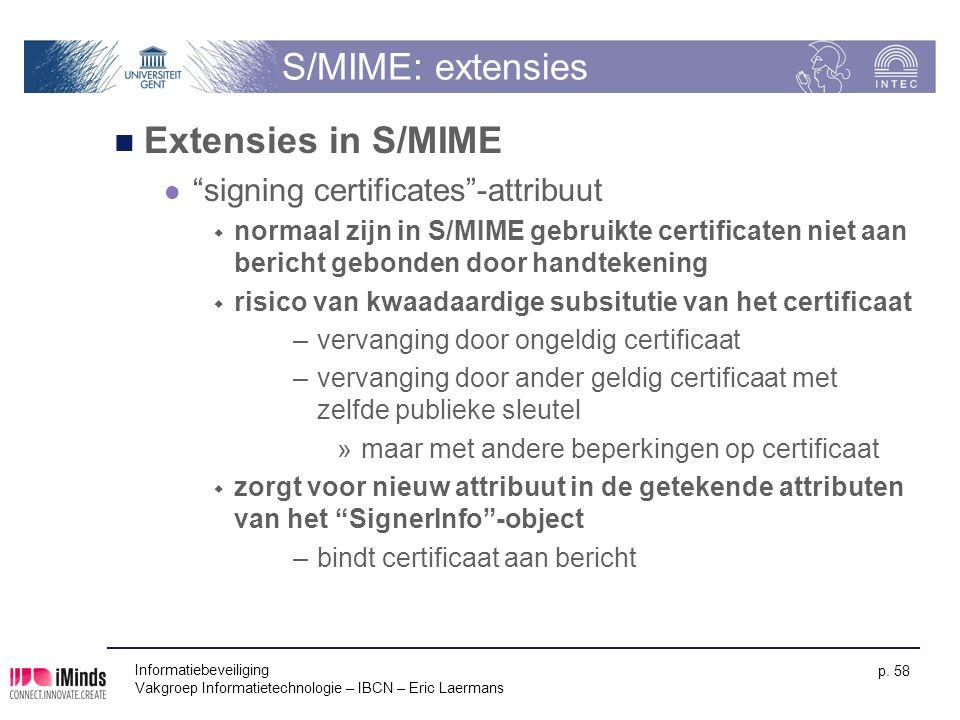"""Informatiebeveiliging Vakgroep Informatietechnologie – IBCN – Eric Laermans p. 58 S/MIME: extensies Extensies in S/MIME """"signing certificates""""-attribu"""