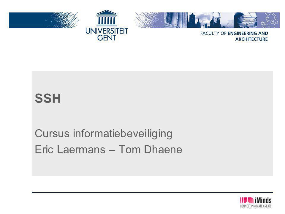 SSH Cursus informatiebeveiliging Eric Laermans – Tom Dhaene