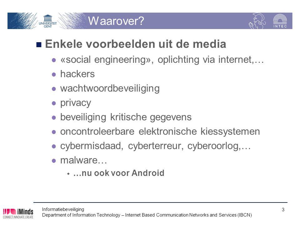 Waarover? Enkele voorbeelden uit de media «social engineering», oplichting via internet,… hackers wachtwoordbeveiliging privacy beveiliging kritische