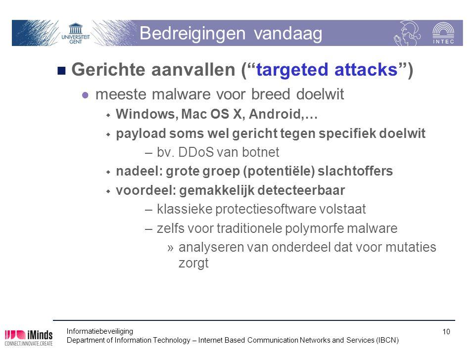 """Bedreigingen vandaag Gerichte aanvallen (""""targeted attacks"""") meeste malware voor breed doelwit  Windows, Mac OS X, Android,…  payload soms wel geric"""