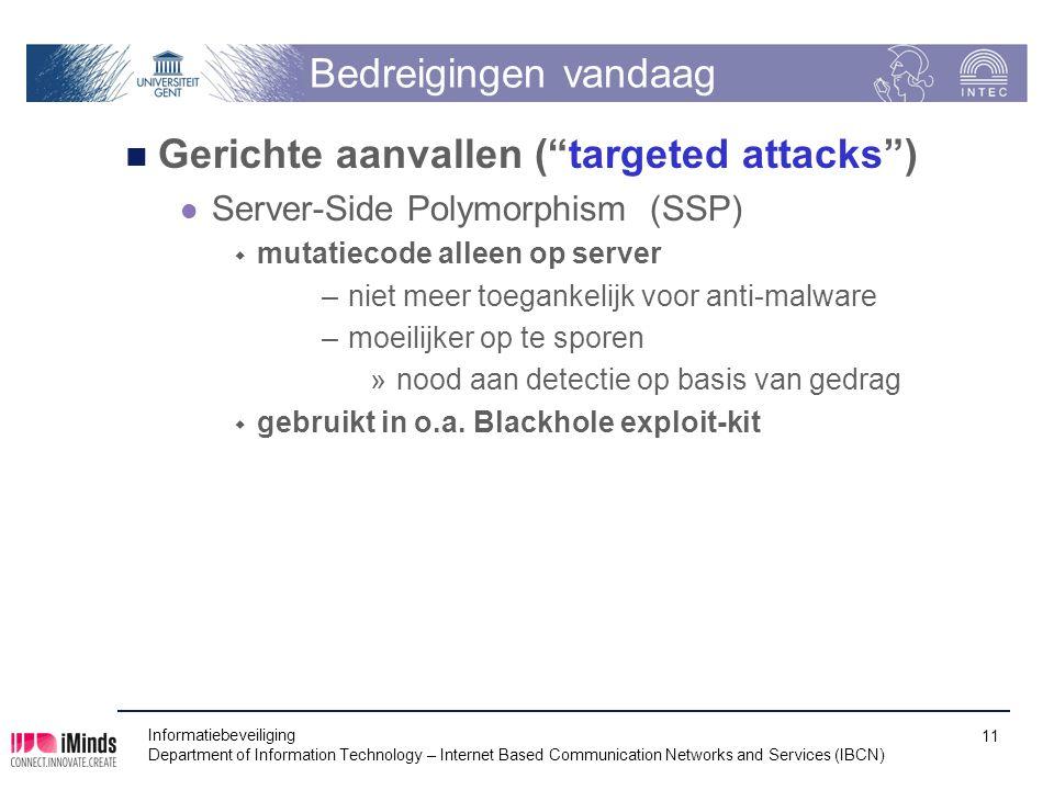 """Bedreigingen vandaag Gerichte aanvallen (""""targeted attacks"""") Server-Side Polymorphism (SSP)  mutatiecode alleen op server –niet meer toegankelijk voo"""