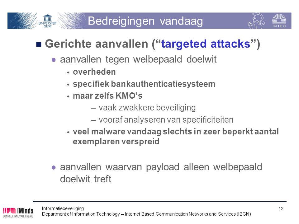 """Bedreigingen vandaag Gerichte aanvallen (""""targeted attacks"""") aanvallen tegen welbepaald doelwit  overheden  specifiek bankauthenticatiesysteem  maa"""