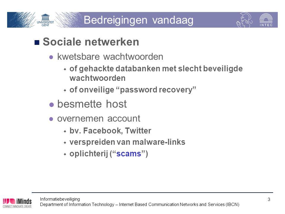 """Bedreigingen vandaag Sociale netwerken kwetsbare wachtwoorden  of gehackte databanken met slecht beveiligde wachtwoorden  of onveilige """"password rec"""