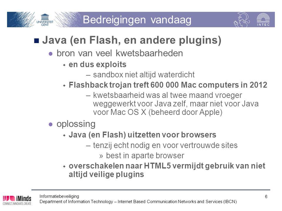 Bedreigingen vandaag Java (en Flash, en andere plugins) bron van veel kwetsbaarheden  en dus exploits –sandbox niet altijd waterdicht  Flashback tro