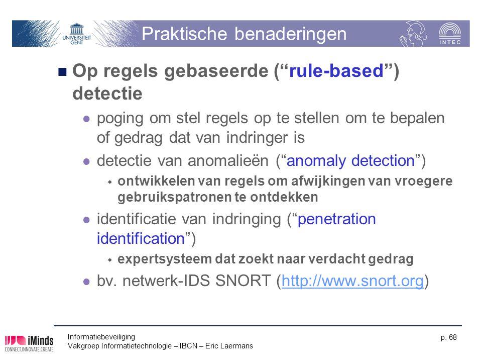 """Informatiebeveiliging Vakgroep Informatietechnologie – IBCN – Eric Laermans p. 68 Praktische benaderingen Op regels gebaseerde (""""rule-based"""") detectie"""