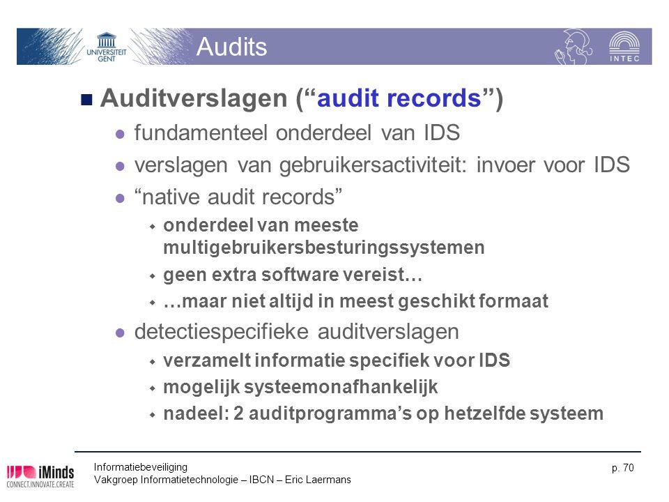 """Informatiebeveiliging Vakgroep Informatietechnologie – IBCN – Eric Laermans p. 70 Audits Auditverslagen (""""audit records"""") fundamenteel onderdeel van I"""