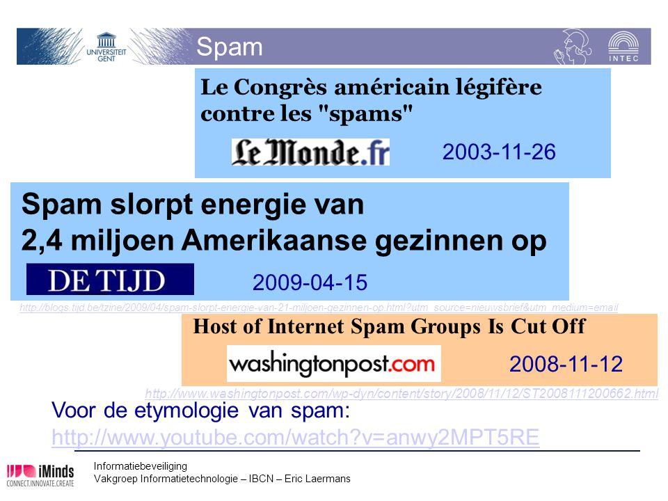 Informatiebeveiliging Vakgroep Informatietechnologie – IBCN – Eric Laermans Spam Le Congrès américain légifère contre les
