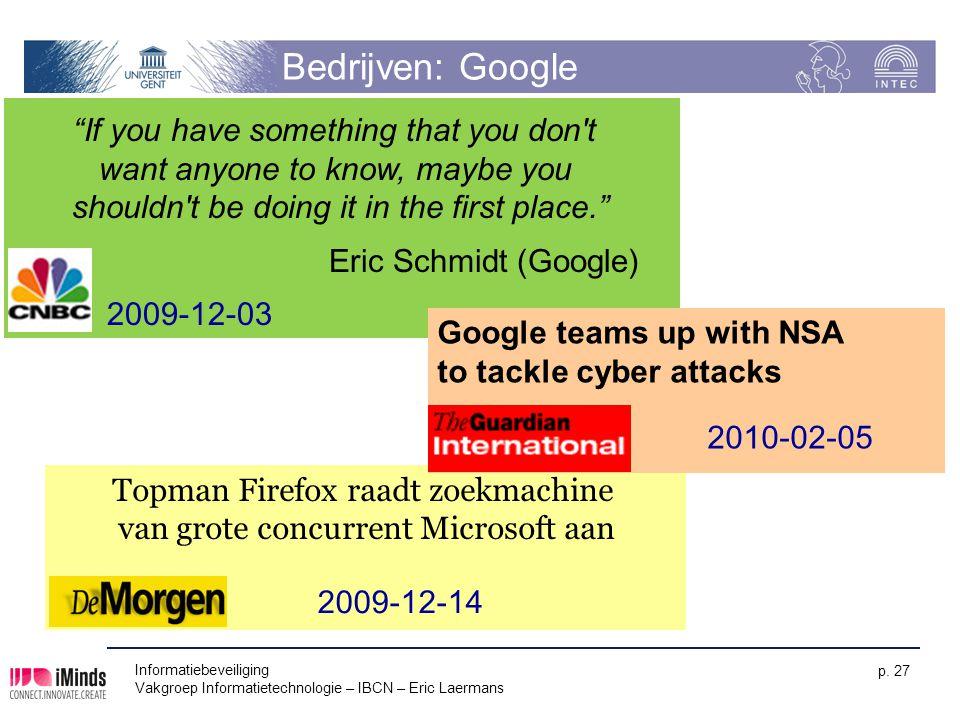"Informatiebeveiliging Vakgroep Informatietechnologie – IBCN – Eric Laermans p. 27 Bedrijven: Google ""If you have something that you don't want anyone"