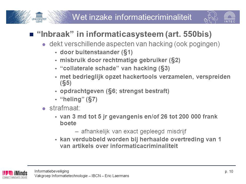 """Informatiebeveiliging Vakgroep Informatietechnologie – IBCN – Eric Laermans p. 10 Wet inzake informatiecriminaliteit """"Inbraak"""" in informaticasysteem ("""