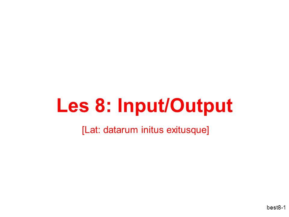 best8-1 Les 8: Input/Output [Lat: datarum initus exitusque]