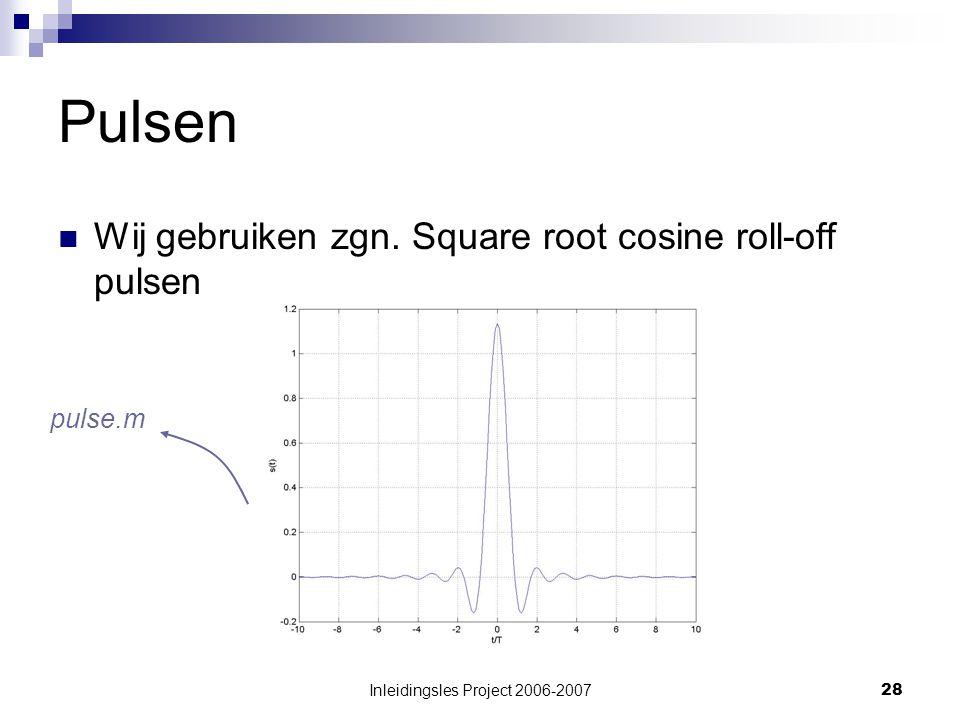 Inleidingsles Project 2006-200728 Pulsen Wij gebruiken zgn.