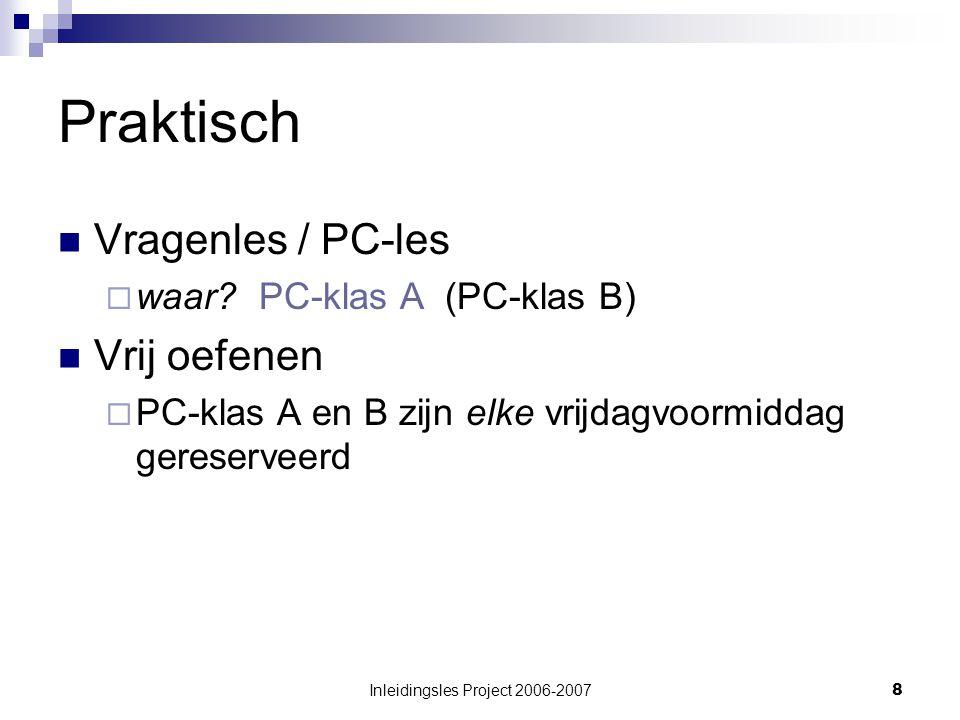 Inleidingsles Project 2006-20078 Praktisch Vragenles / PC-les  waar.