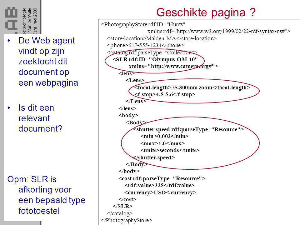 InternettechnologieRik Van de WalleGent, mei 2008 19 Geschikte pagina ? De Web agent vindt op zijn zoektocht dit document op een webpagina Is dit een