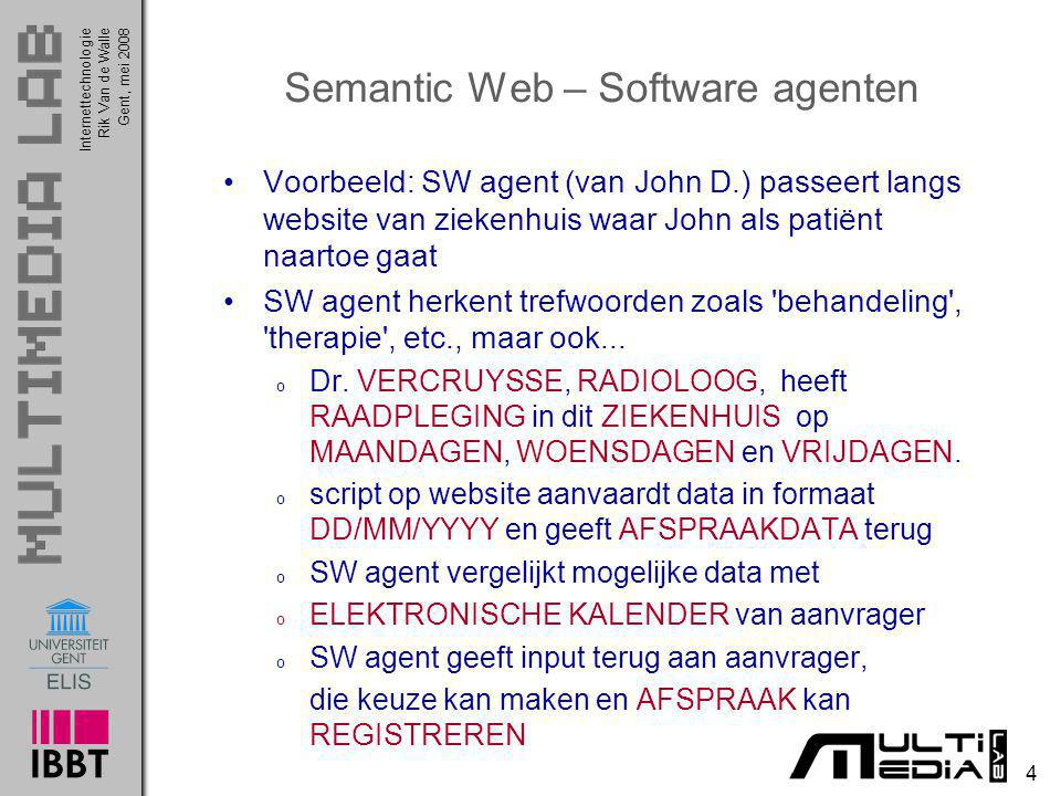 InternettechnologieRik Van de WalleGent, mei 2008 15 Web Ontology Language (OWL)