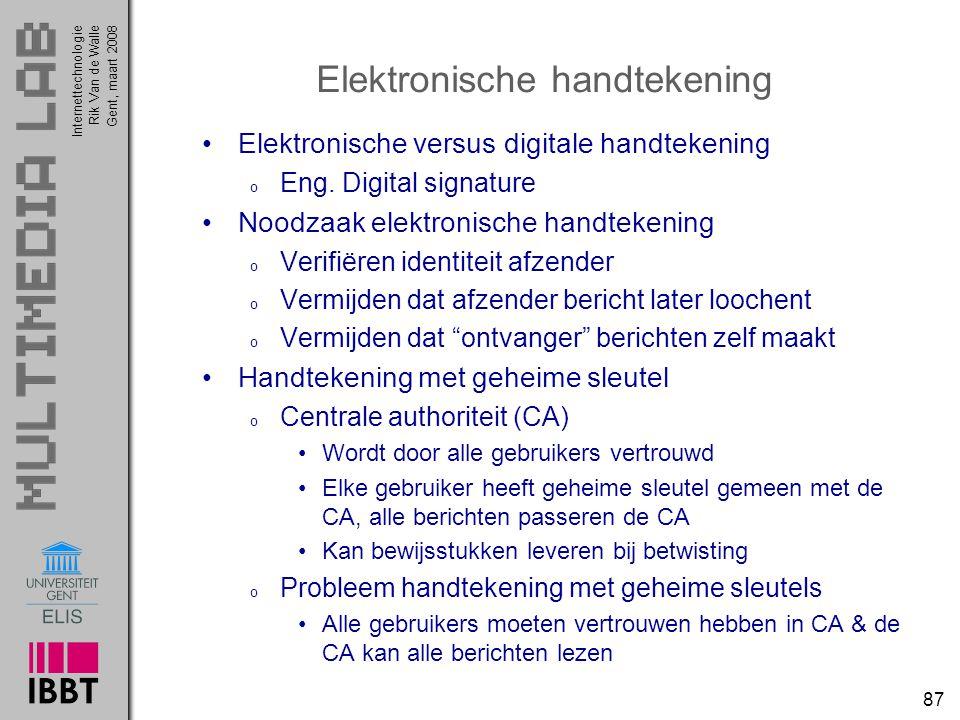 Internettechnologie 87 Rik Van de WalleGent, maart 2008 Elektronische handtekening Elektronische versus digitale handtekening o Eng.