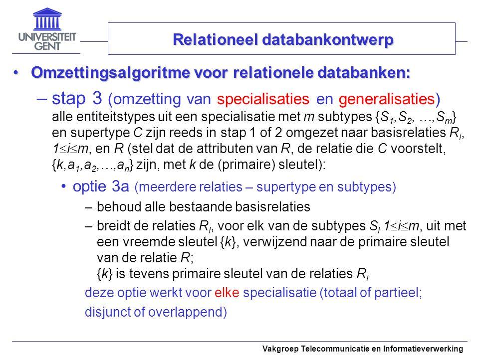 Vakgroep Telecommunicatie en Informatieverwerking Omzettingsalgoritme voor relationele databanken:Omzettingsalgoritme voor relationele databanken: –st