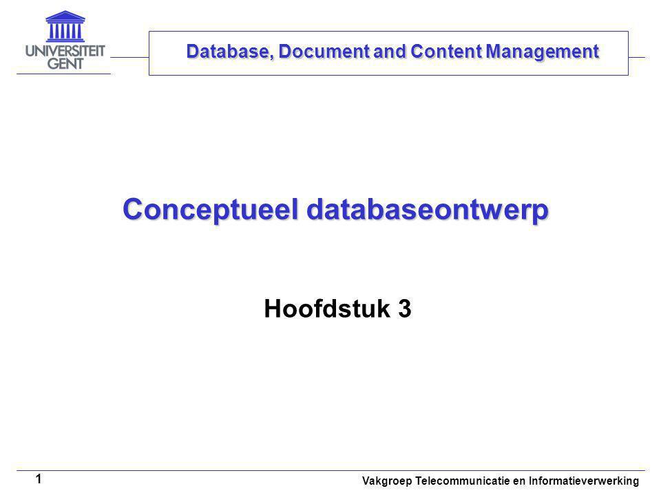 Vakgroep Telecommunicatie en Informatieverwerking 2 Overzicht Het databaseontwerpproces Het (uitgebreid) 'entity-relationship' model Het ontwerp van een (E)ER-diagram