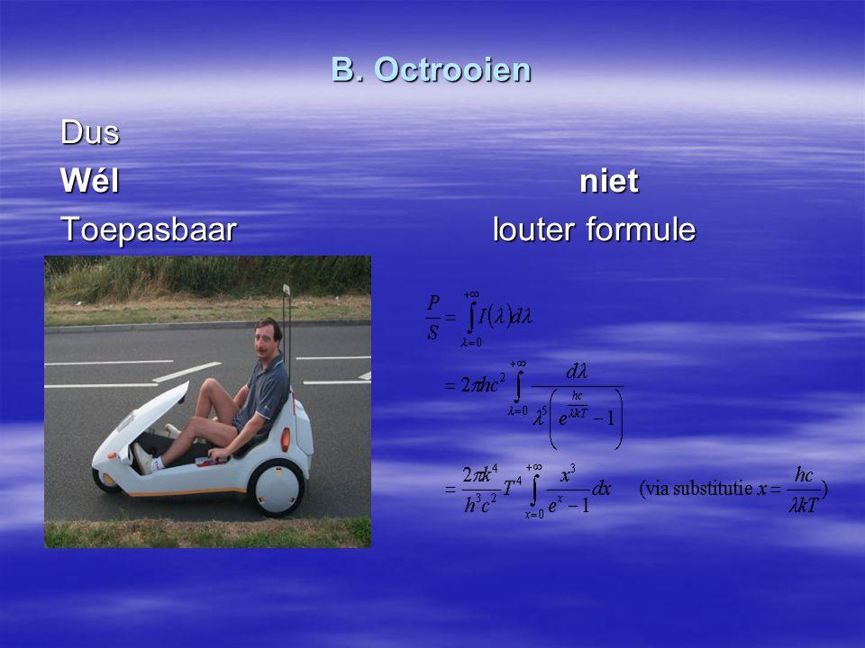 B. Octrooien Dus Wélniet Toepasbaarlouter formule
