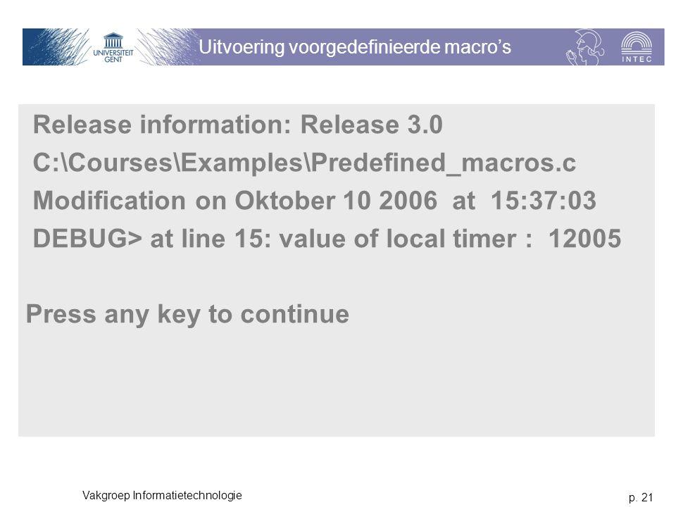 p. 21 Vakgroep Informatietechnologie Uitvoering voorgedefinieerde macro's Release information: Release 3.0 C:\Courses\Examples\Predefined_macros.c Mod